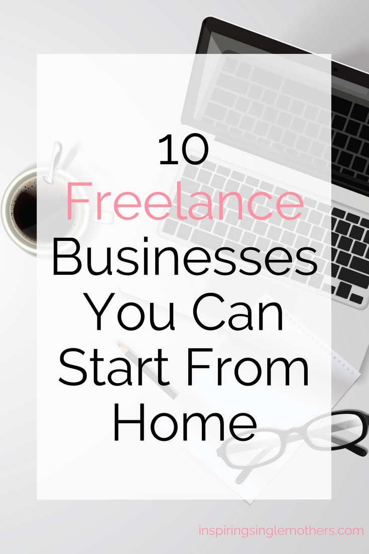 10 Freelance Businesses You Can Start From Home